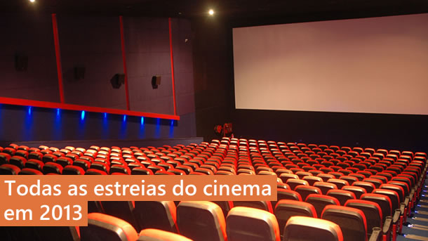 Todas as estreias do cinema – 2013