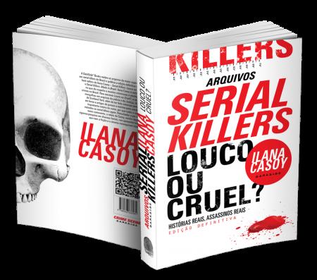 arquivos-serial-killers-louco-ou-cruel-ilana-casoy-f-v