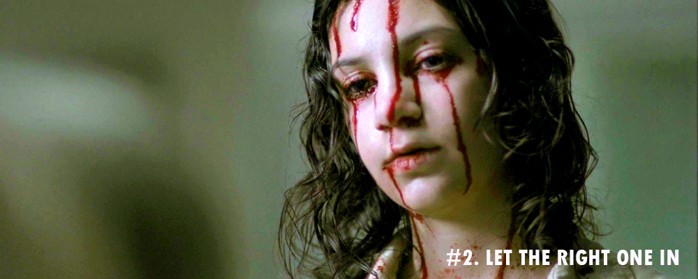 2. LET THE RIGHT ONE IN